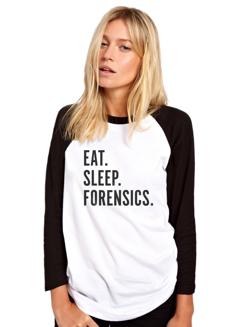 Eat Sleep Forensics Science Pathology Student Womens Baseball Top