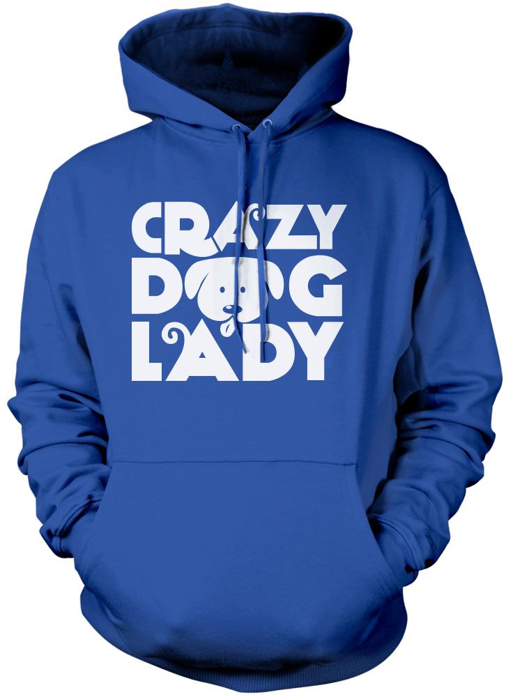 Crazy Dog Lady Dog Owner Gift Walker Groomer Unisex Hoodie