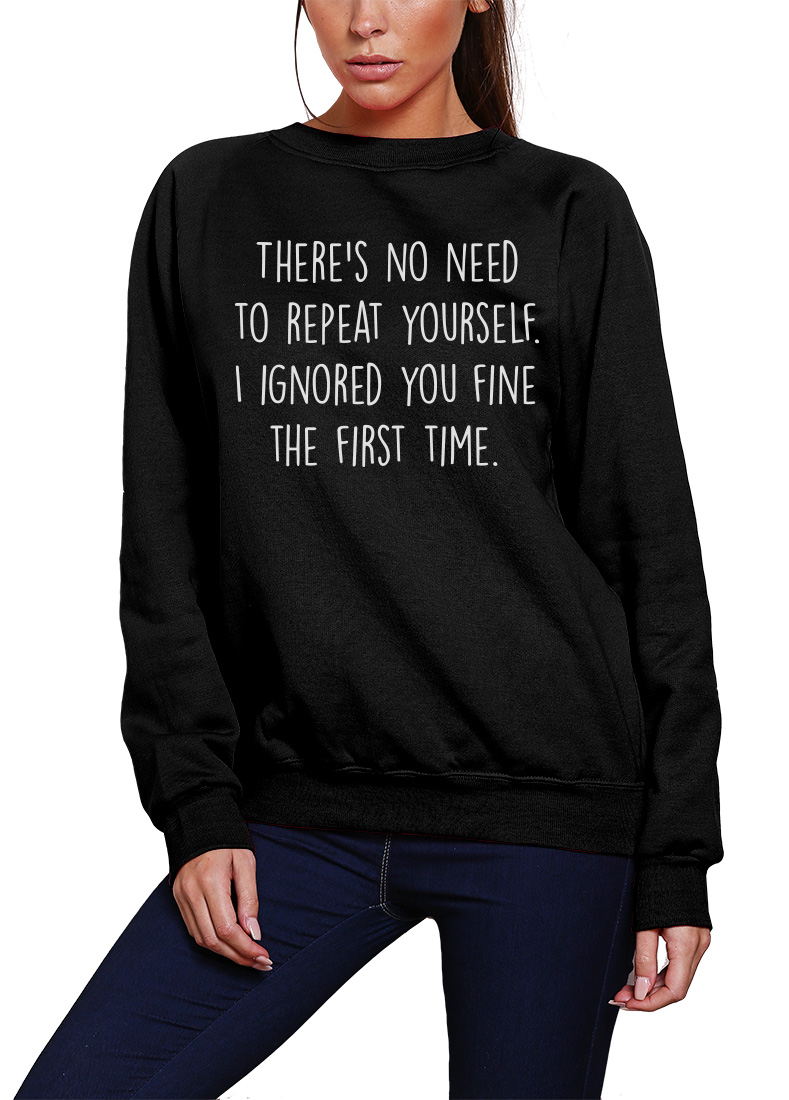 There/'s No Need To Repeat Yourself sarcasm slogan grumpy Kids T-Shirt