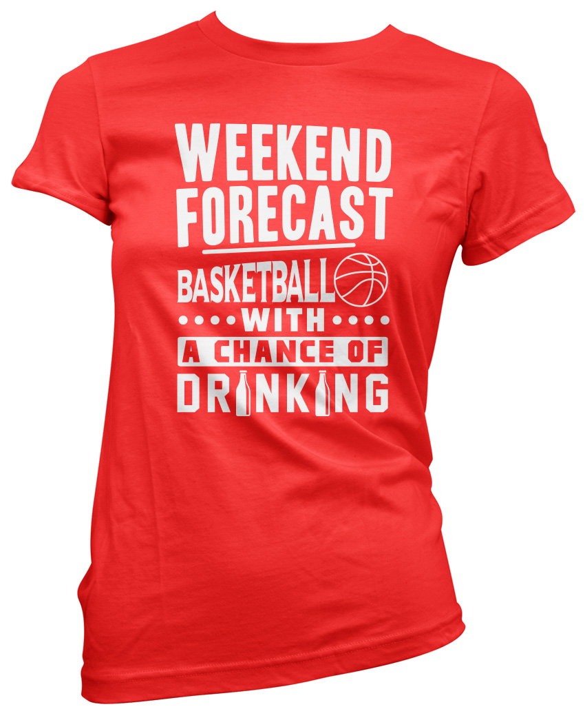 Weekend-Forecast-Basketball-With-a-Chance-Of-Drinking-Womens-T-Shirt