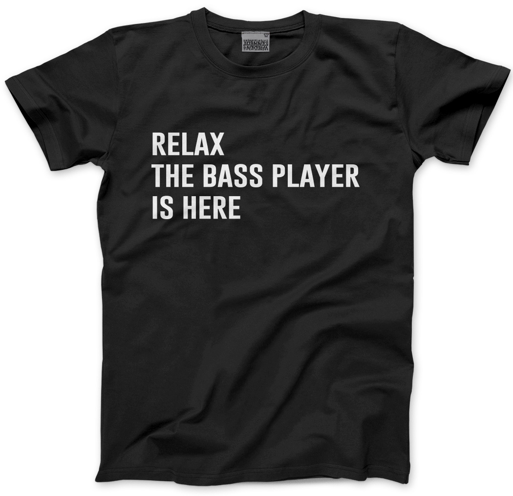 Relax-The-Bass-Player-Is-Here-Guitar-Guitarist-Band-Gift-Mens-Unisex-T-Shirt